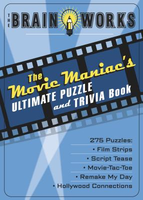 The Movie Maniac's Ultimate Puzzle and Trivia Book By Triviatex